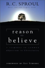 Reason to Believe by R. C. Sproul