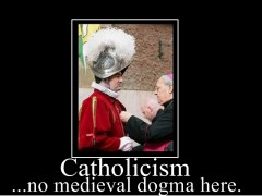 Catholicism ...no medieval dogma here.